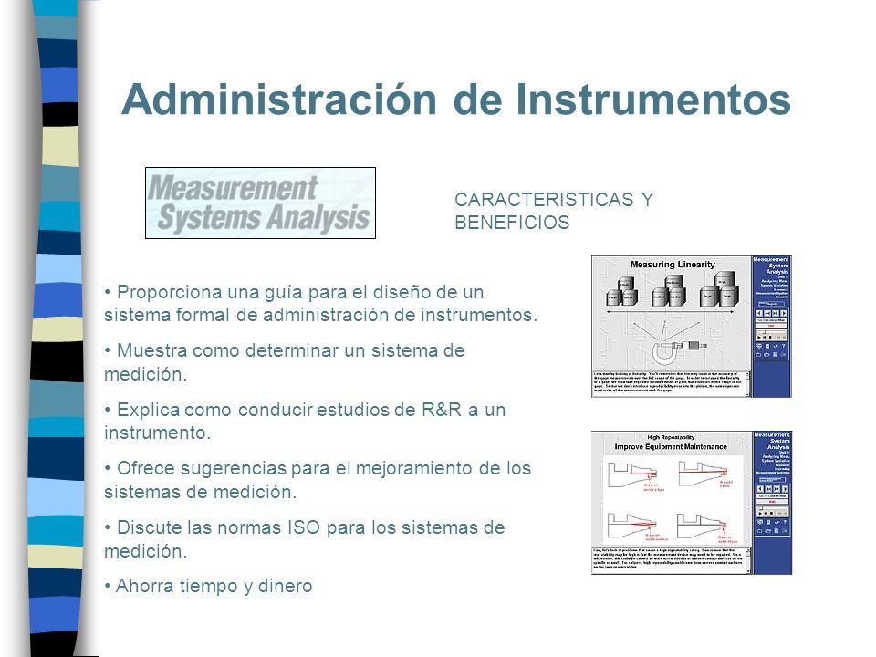 Administración de Instrumentos Proporciona una guía para el diseño de un sistema formal de administración de instrumentos. Muestra como determinar un