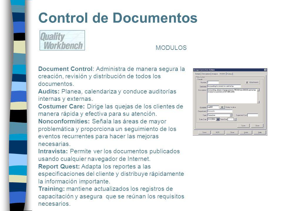 Control de Documentos Document Control: Administra de manera segura la creación, revisión y distribución de todos los documentos. Audits: Planea, cale