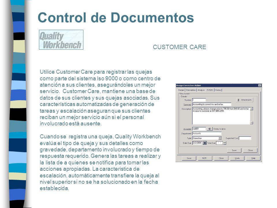 Control de Documentos Utilice Customer Care para registrar las quejas como parte del sistema Iso 9000 o como centro de atención a sus clientes, asegur