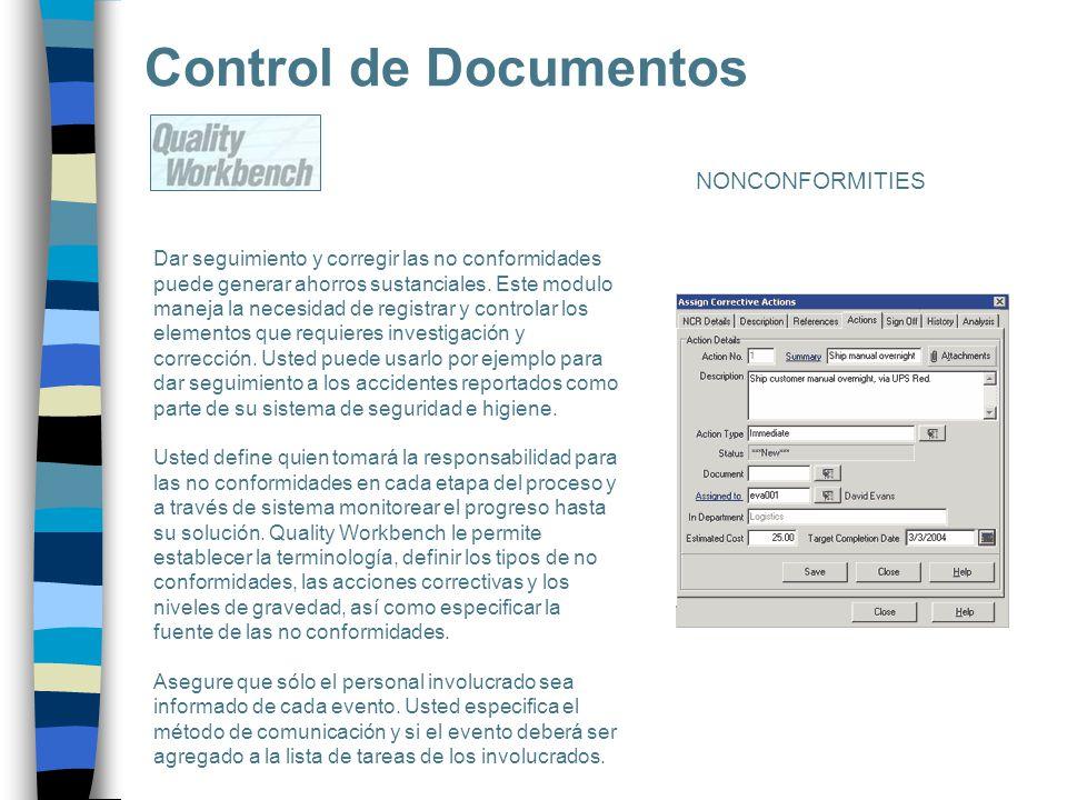 Control de Documentos Dar seguimiento y corregir las no conformidades puede generar ahorros sustanciales. Este modulo maneja la necesidad de registrar