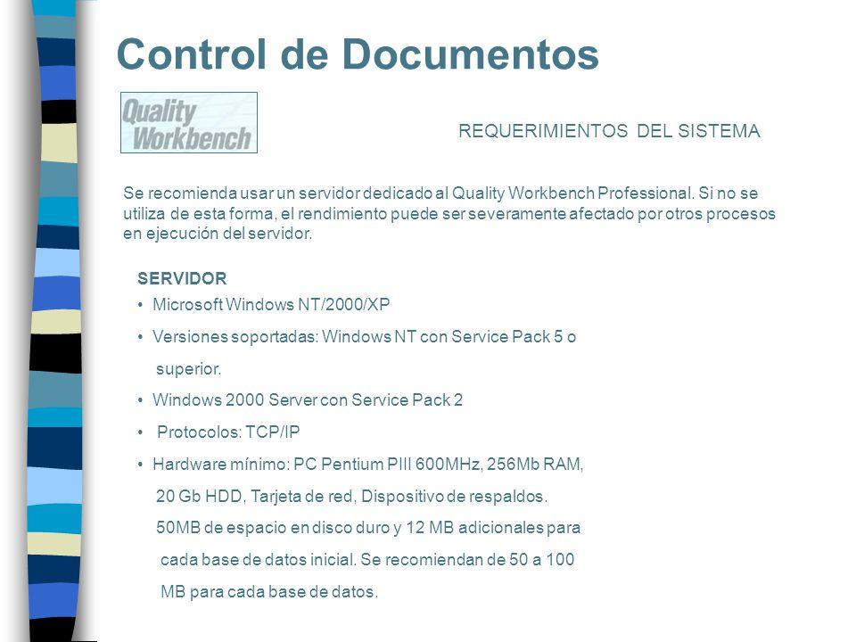 Se recomienda usar un servidor dedicado al Quality Workbench Professional. Si no se utiliza de esta forma, el rendimiento puede ser severamente afecta