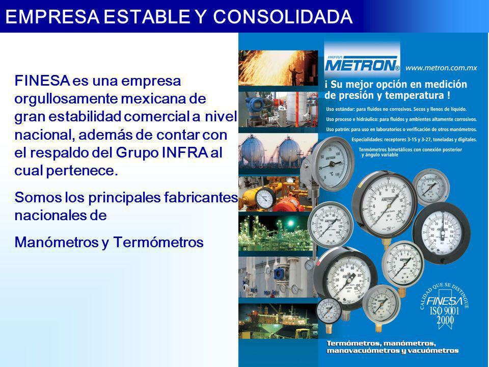 FINESA es una empresa orgullosamente mexicana de gran estabilidad comercial a nivel nacional, además de contar con el respaldo del Grupo INFRA al cual