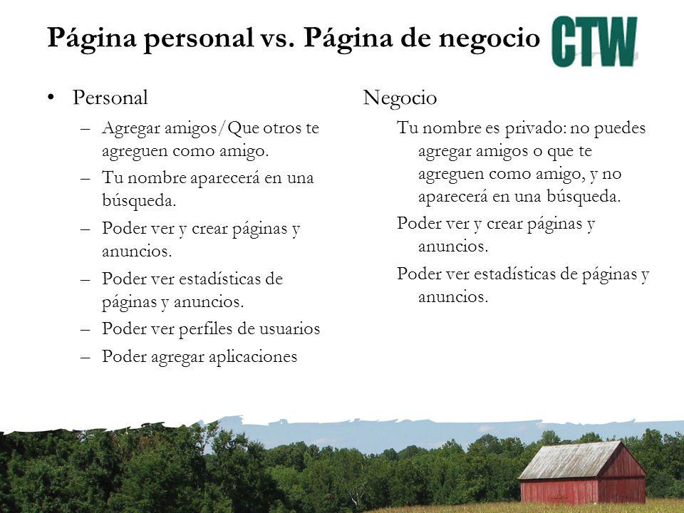 Página personal vs. Página de negocio Personal –Agregar amigos/Que otros te agreguen como amigo.
