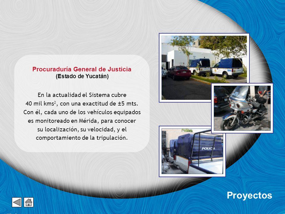 Proyectos Procuraduría General de Justicia (Estado de Yucatán) En la actualidad el Sistema cubre 40 mil kms 2, con una exactitud de ±5 mts.