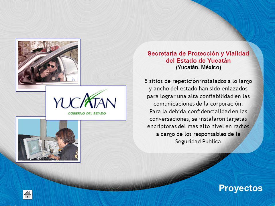 Secretaría de Protección y Vialidad del Estado de Yucatán (Yucatán, México) 5 sitios de repetición instalados a lo largo y ancho del estado han sido enlazados para lograr una alta confiabilidad en las comunicaciones de la corporación.