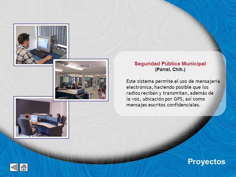 Seguridad Pública Municipal (Parral, Chih.) Este sistema permite el uso de mensajeria electrónica, haciendo posible que los radios reciban y transmitan, además de la voz, ubicación por GPS, así como mensajes escritos confidenciales.