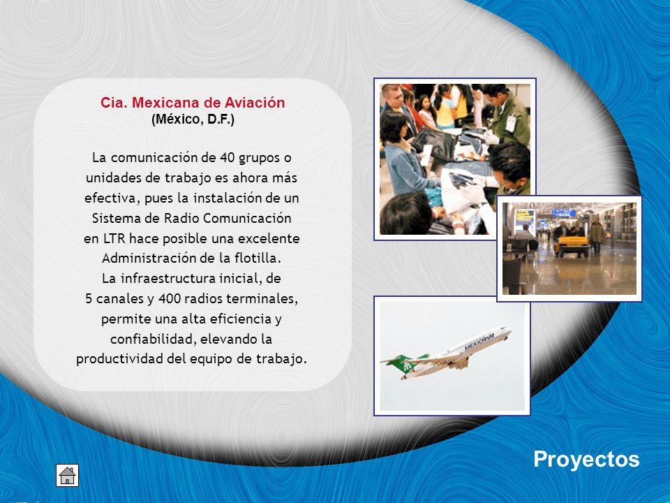 Cia. Mexicana de Aviación (México, D.F.) La comunicación de 40 grupos o unidades de trabajo es ahora más efectiva, pues la instalación de un Sistema d