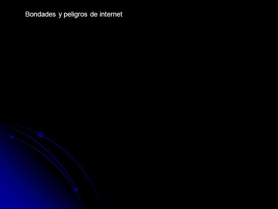 Bondades y peligros de internet