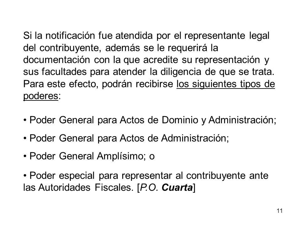 11 Si la notificación fue atendida por el representante legal del contribuyente, además se le requerirá la documentación con la que acredite su repres