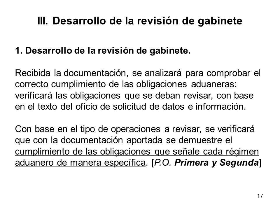 17 III. Desarrollo de la revisión de gabinete 1. Desarrollo de la revisión de gabinete. Recibida la documentación, se analizará para comprobar el corr