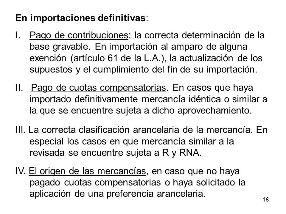 18 En importaciones definitivas: I.Pago de contribuciones: la correcta determinación de la base gravable. En importación al amparo de alguna exención