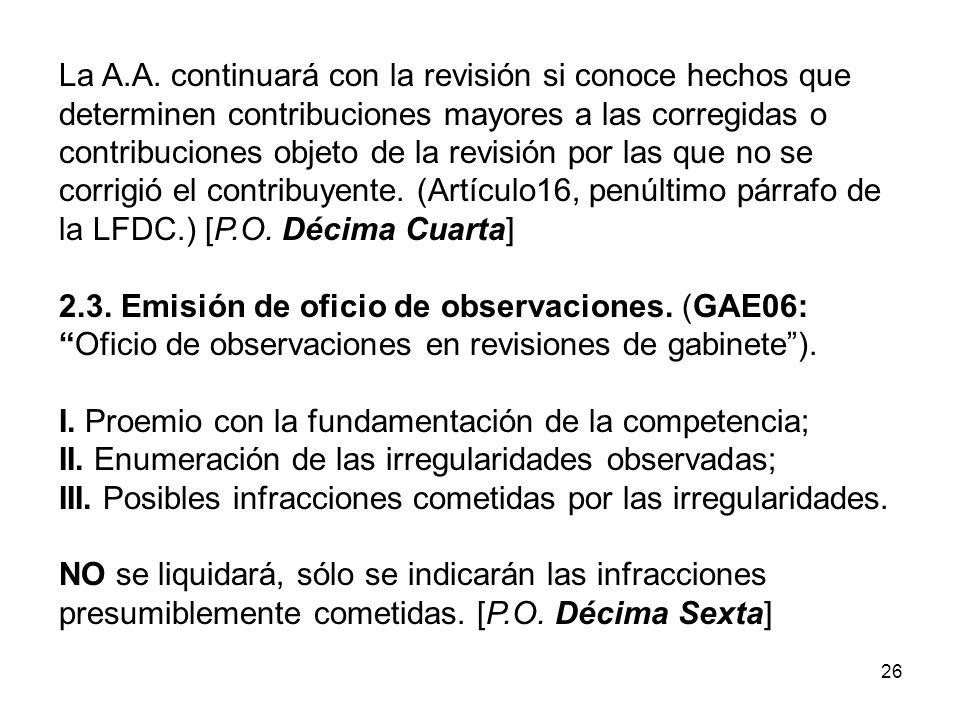 26 La A.A. continuará con la revisión si conoce hechos que determinen contribuciones mayores a las corregidas o contribuciones objeto de la revisión p