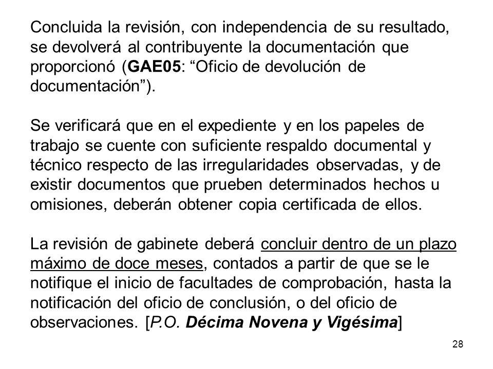28 Concluida la revisión, con independencia de su resultado, se devolverá al contribuyente la documentación que proporcionó (GAE05: Oficio de devoluci