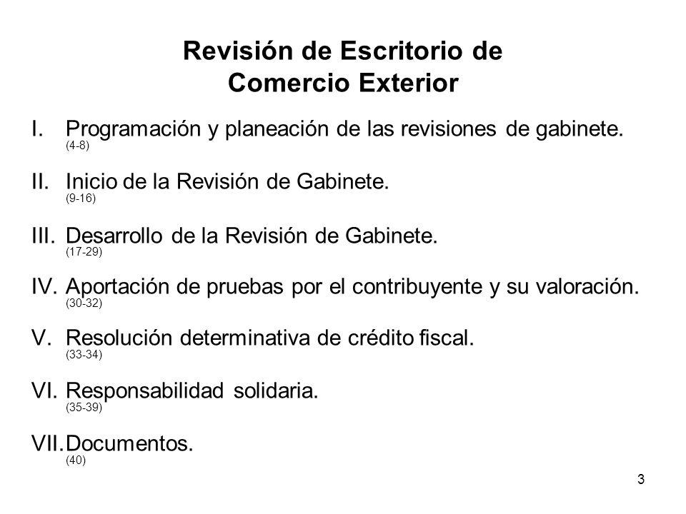 3 Revisión de Escritorio de Comercio Exterior I.Programación y planeación de las revisiones de gabinete. (4-8) II.Inicio de la Revisión de Gabinete. (