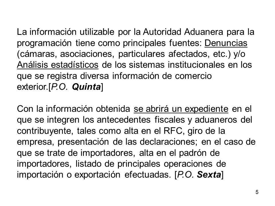 5 La información utilizable por la Autoridad Aduanera para la programación tiene como principales fuentes: Denuncias (cámaras, asociaciones, particula