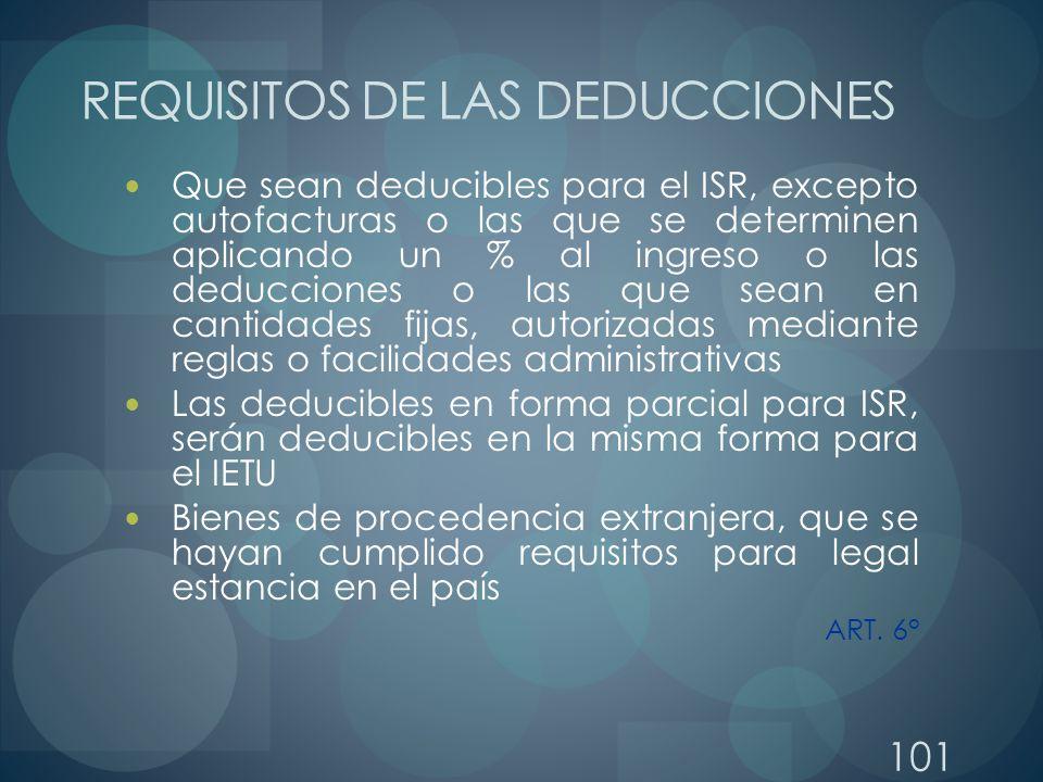 Que sean deducibles para el ISR, excepto autofacturas o las que se determinen aplicando un % al ingreso o las deducciones o las que sean en cantidades
