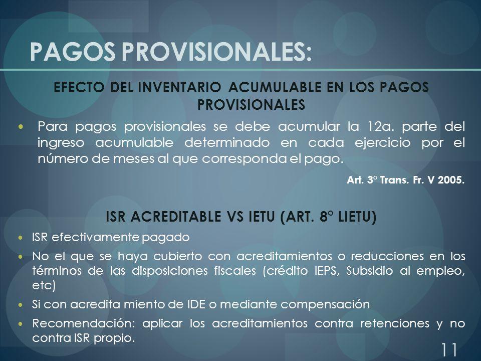 PAGOS PROVISIONALES: EFECTO DEL INVENTARIO ACUMULABLE EN LOS PAGOS PROVISIONALES Para pagos provisionales se debe acumular la 12a. parte del ingreso a