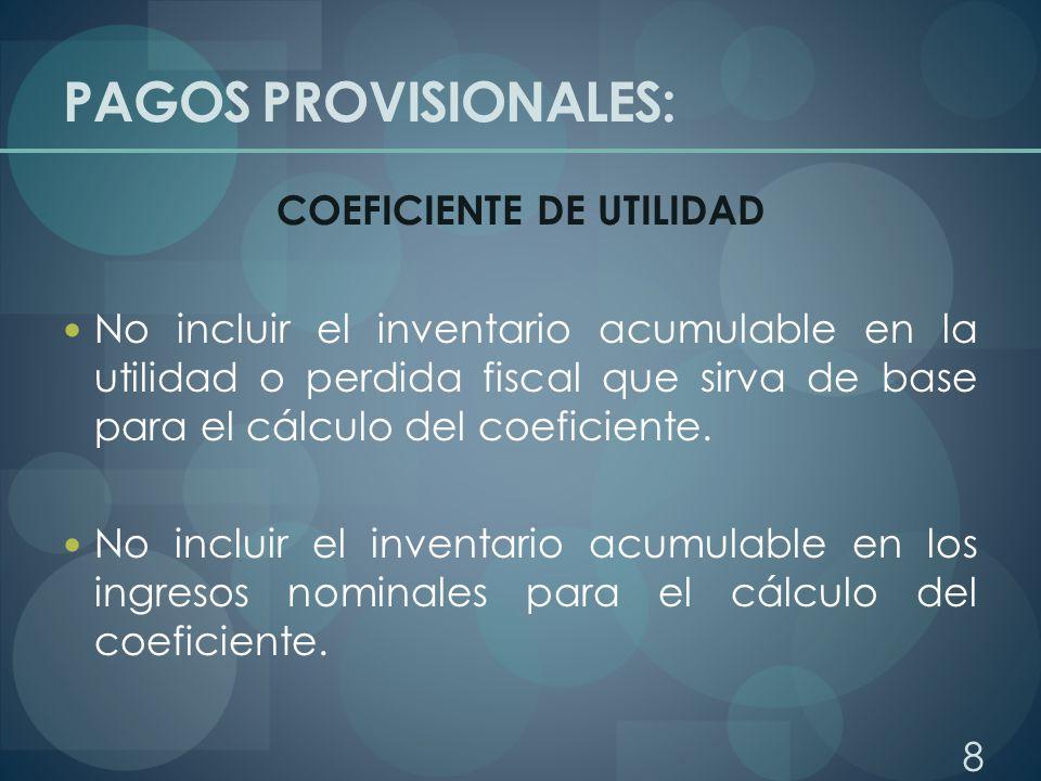 PAGOS PROVISIONALES: CALCULO DEL COEFICIENTE DE UTILIDAD.