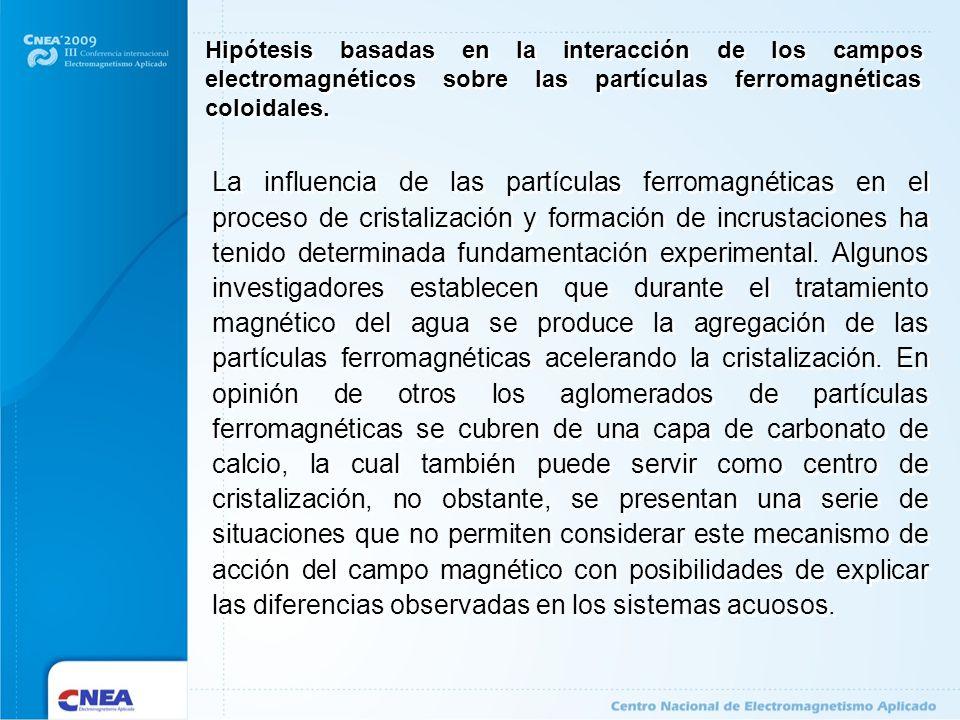 La influencia de las partículas ferromagnéticas en el proceso de cristalización y formación de incrustaciones ha tenido determinada fundamentación exp