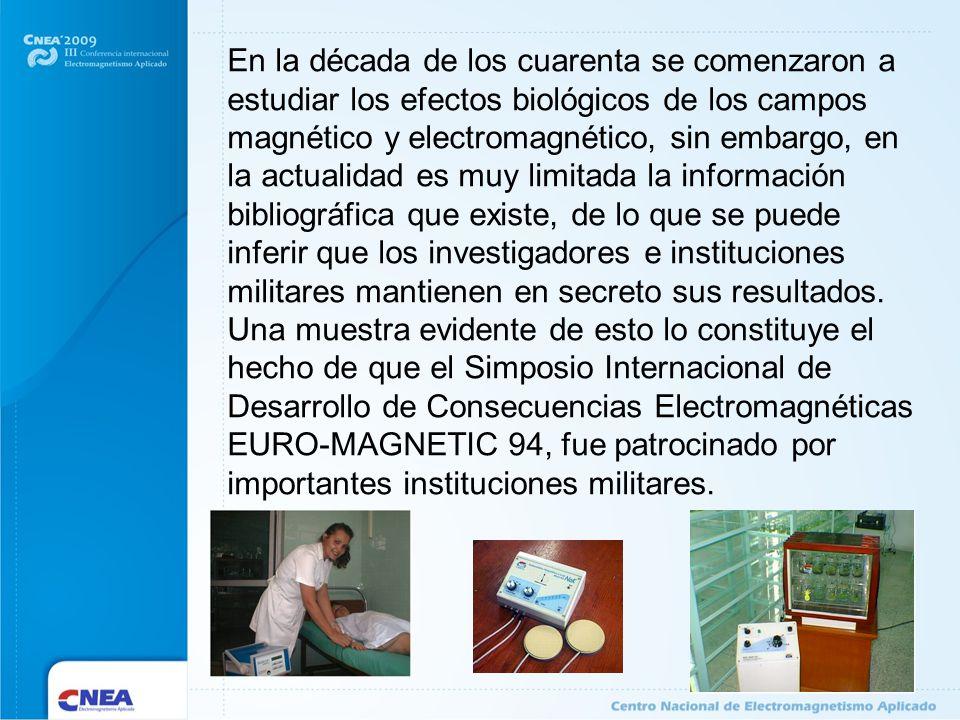 En la década de los cuarenta se comenzaron a estudiar los efectos biológicos de los campos magnético y electromagnético, sin embargo, en la actualidad