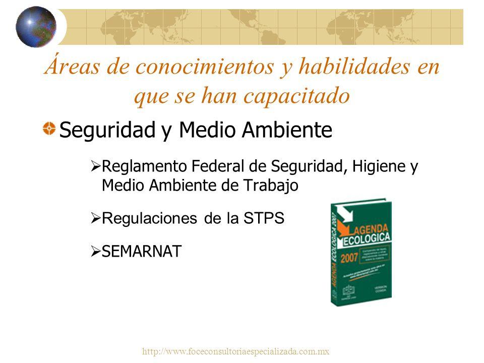 http://www.foceconsultoriaespecializada.com.mx Áreas de conocimientos y habilidades en que se han capacitado Trámites ante el Instituto Mexicano de In