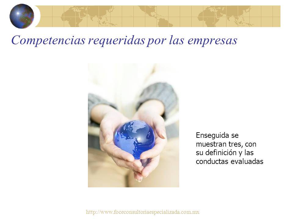 http://www.foceconsultoriaespecializada.com.mx Competencias requeridas por las empresas