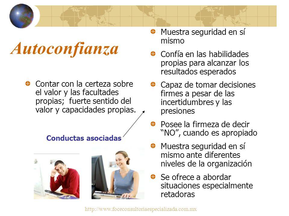 http://www.foceconsultoriaespecializada.com.mx Proactividad e Iniciativa Disposición para actuar efectivamente con iniciativa, anticipándose a las con