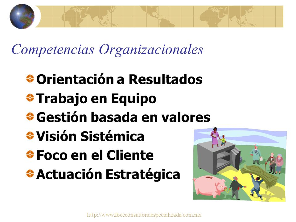 http://www.foceconsultoriaespecializada.com.mx Competencias Organizacionales Creatividad Impacto e Influencia / Negociación Flexibilidad / Aprendizaje