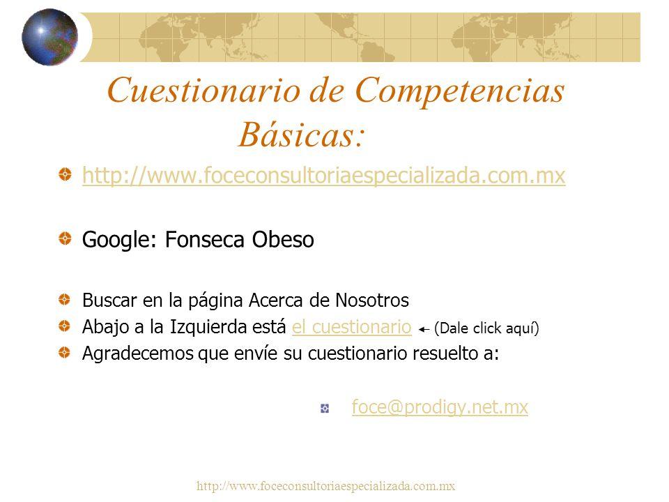 http://www.foceconsultoriaespecializada.com.mx Competencias Organizacionales Orientación a Resultados Trabajo en Equipo Gestión basada en valores Visi