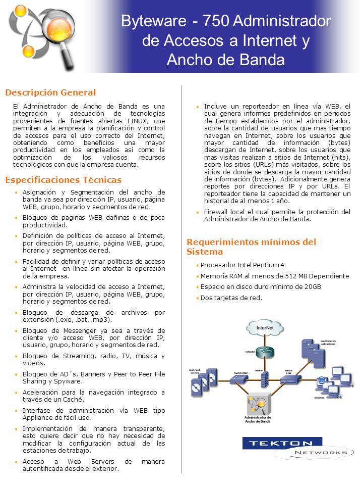 Especificaciones Técnicas El Administrador de Ancho de Banda es una integración y adecuación de tecnologías provenientes de fuentes abiertas LINUX, qu