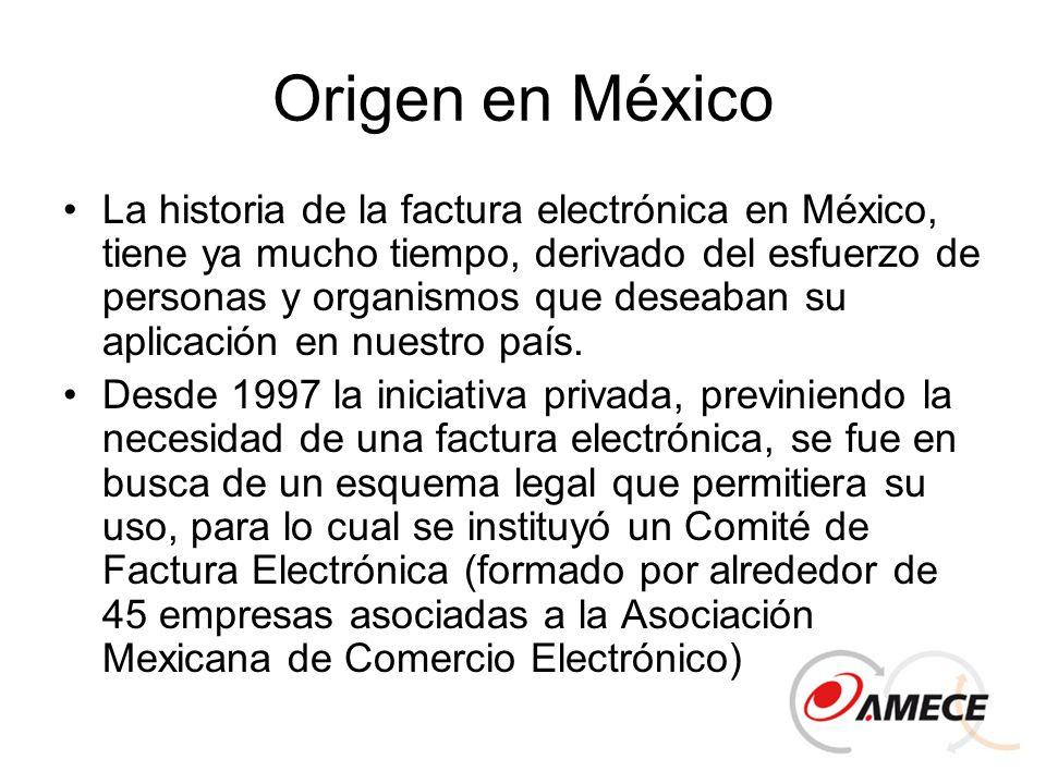 Origen en México La historia de la factura electrónica en México, tiene ya mucho tiempo, derivado del esfuerzo de personas y organismos que deseaban s