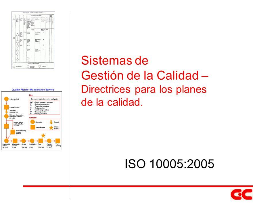 Sistemas de Gestión de la Calidad – Directrices para los planes de la calidad. ISO 10005:2005