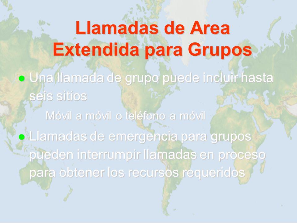 Llamadas de Area Extendida para Grupos Una llamada de grupo puede incluir hasta seis sitios Una llamada de grupo puede incluir hasta seis sitios Móvil