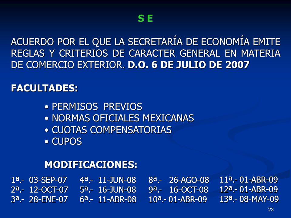 23 S E ACUERDO POR EL QUE LA SECRETARÍA DE ECONOMÍA EMITE REGLAS Y CRITERIOS DE CARACTER GENERAL EN MATERIA DE COMERCIO EXTERIOR. D.O. 6 DE JULIO DE 2
