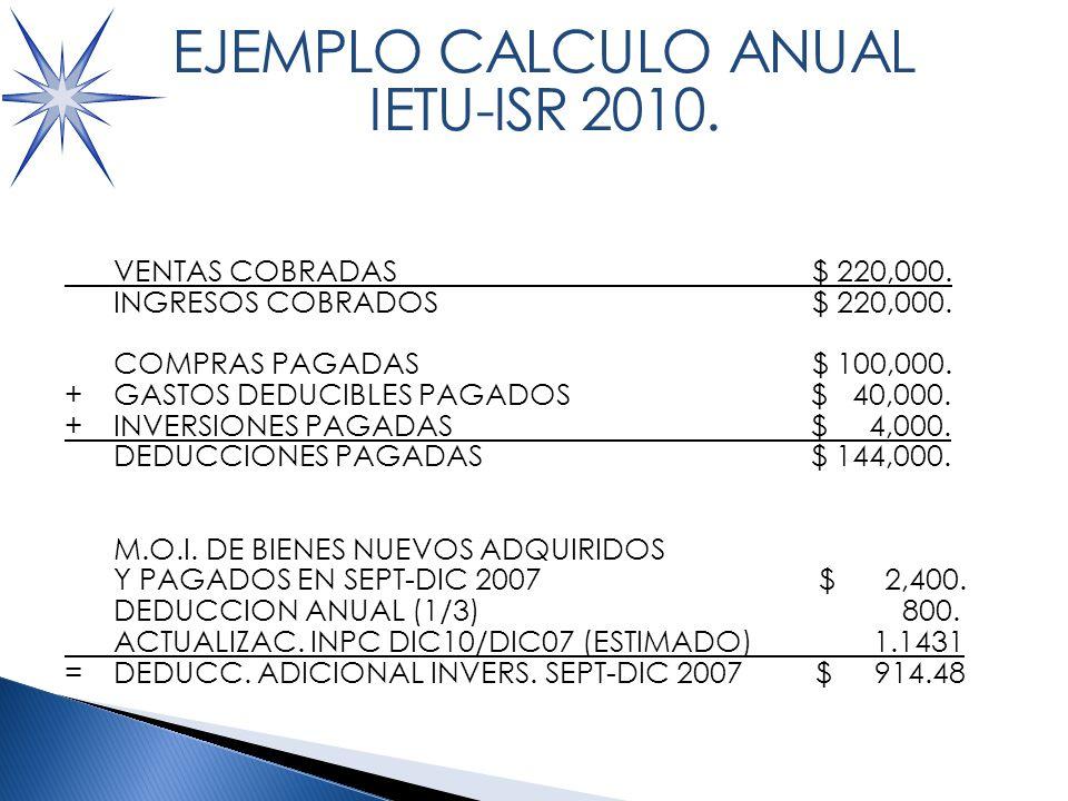 CALCULO IETU 2010: VENTAS COBRADAS $ 220,000.INGRESOS COBRADOS$ 220,000.