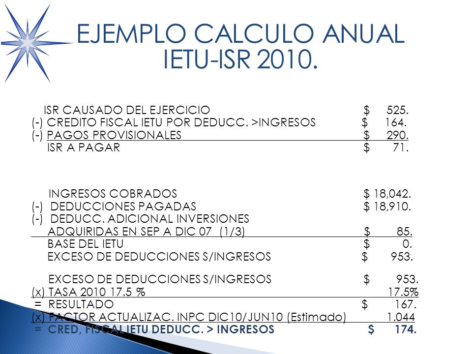 CALCULO DEL ISR 2010CASO 4 ISR CAUSADO DEL EJERCICIO $ 525.