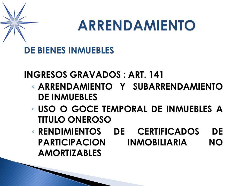 DE BIENES INMUEBLES INGRESOS GRAVADOS : ART.