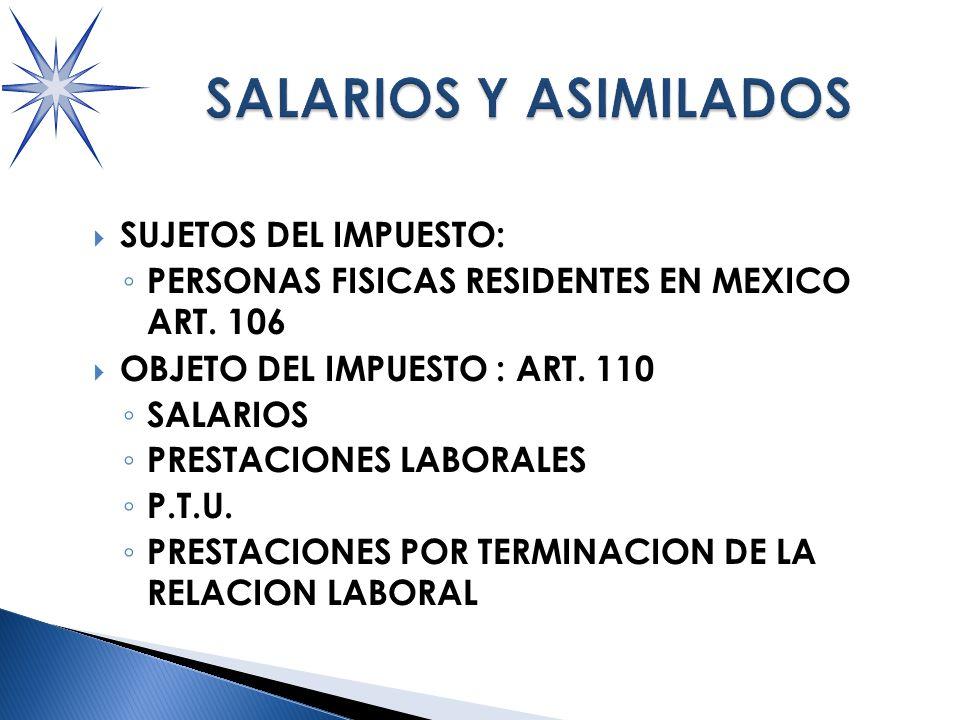 SUJETOS DEL IMPUESTO: PERSONAS FISICAS RESIDENTES EN MEXICO ART.
