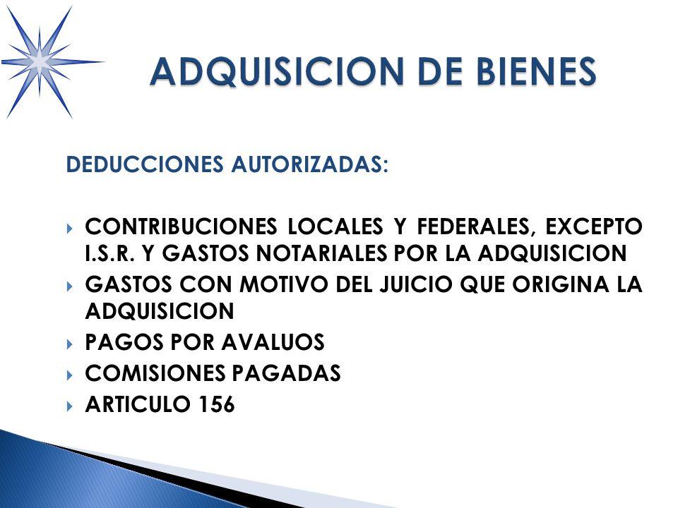 DEDUCCIONES AUTORIZADAS: CONTRIBUCIONES LOCALES Y FEDERALES, EXCEPTO I.S.R.