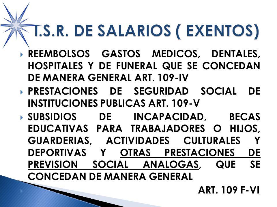 REEMBOLSOS GASTOS MEDICOS, DENTALES, HOSPITALES Y DE FUNERAL QUE SE CONCEDAN DE MANERA GENERAL ART.