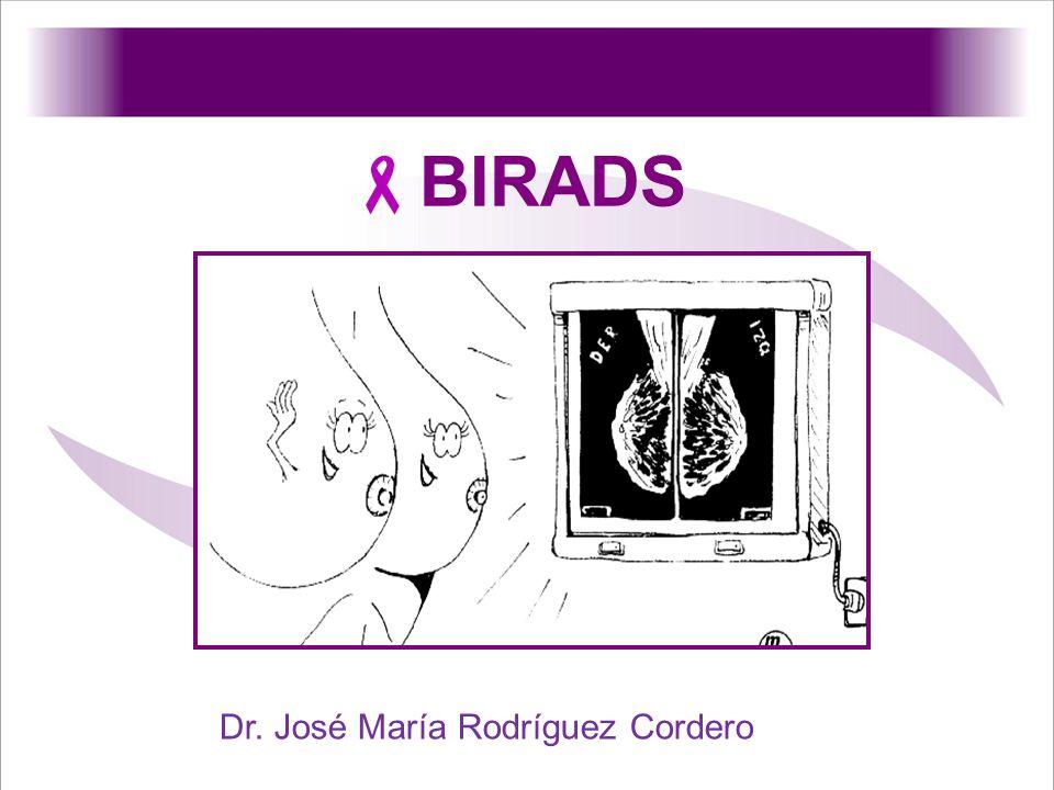 Breast imaging reporting and data system Sistema de Notificación de Imágenes y Datos de la Mama