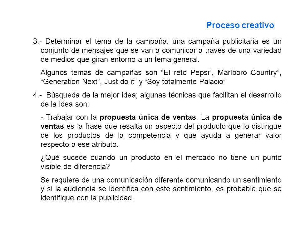 Proceso creativo 3.- Determinar el tema de la campaña; una campaña publicitaria es un conjunto de mensajes que se van a comunicar a través de una vari