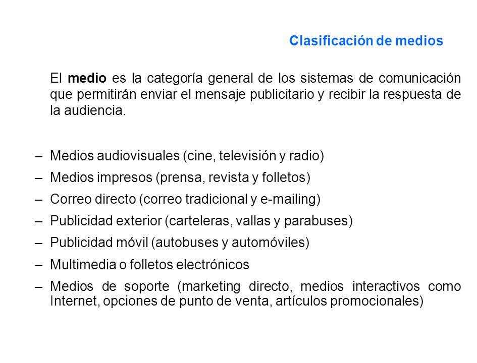 Clasificación de medios El medio es la categoría general de los sistemas de comunicación que permitirán enviar el mensaje publicitario y recibir la re
