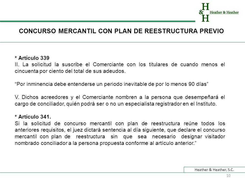 Heather & Heather, S.C. CONCURSO MERCANTIL CON PLAN DE REESTRUCTURA PREVIO * Artículo 339 II.