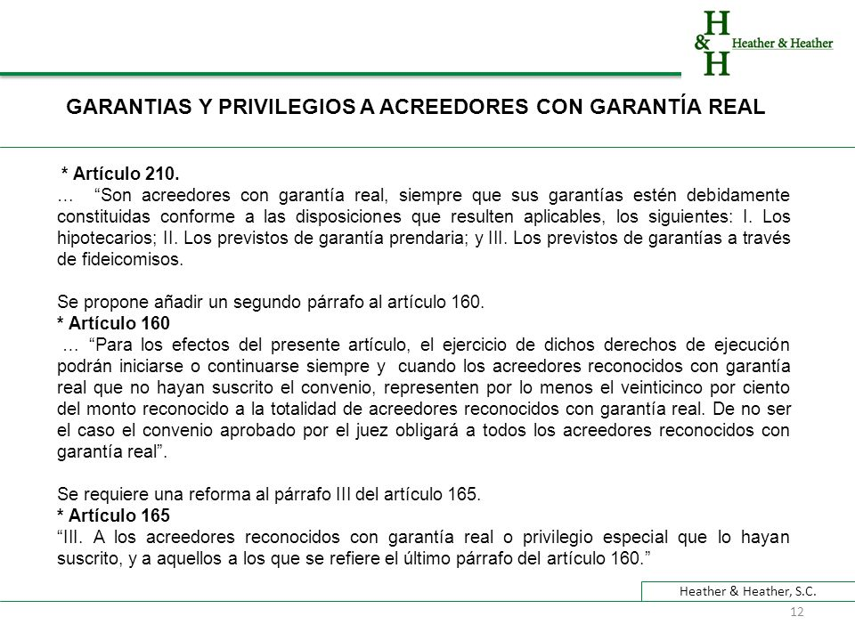 Heather & Heather, S.C. GARANTIAS Y PRIVILEGIOS A ACREEDORES CON GARANTÍA REAL * Artículo 210.