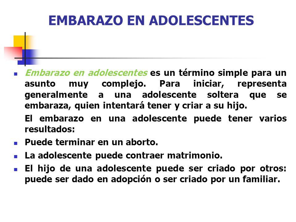 EMBARAZO EN ADOLESCENTES Embarazo en adolescentes es un término simple para un asunto muy complejo. Para iniciar, representa generalmente a una adoles