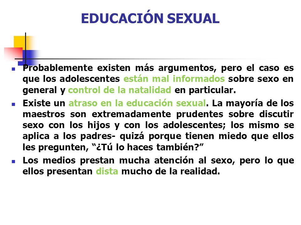 EDUCACIÓN SEXUAL Probablemente existen más argumentos, pero el caso es que los adolescentes están mal informados sobre sexo en general y control de la