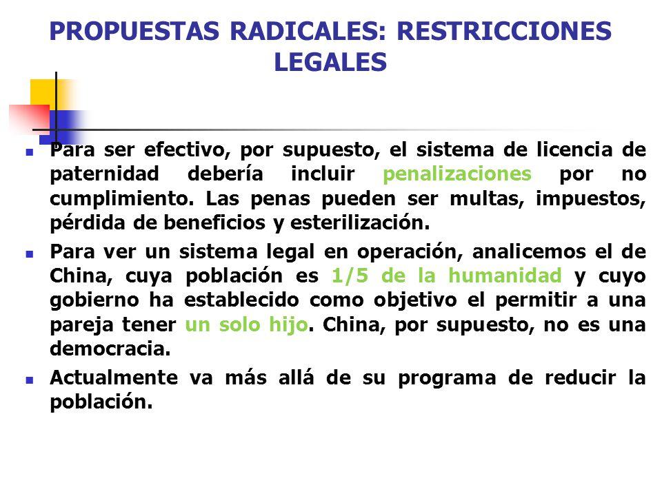 PROPUESTAS RADICALES: RESTRICCIONES LEGALES Para ser efectivo, por supuesto, el sistema de licencia de paternidad debería incluir penalizaciones por n