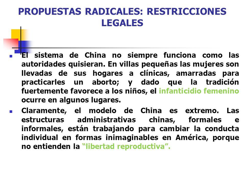 PROPUESTAS RADICALES: RESTRICCIONES LEGALES El sistema de China no siempre funciona como las autoridades quisieran. En villas pequeñas las mujeres son