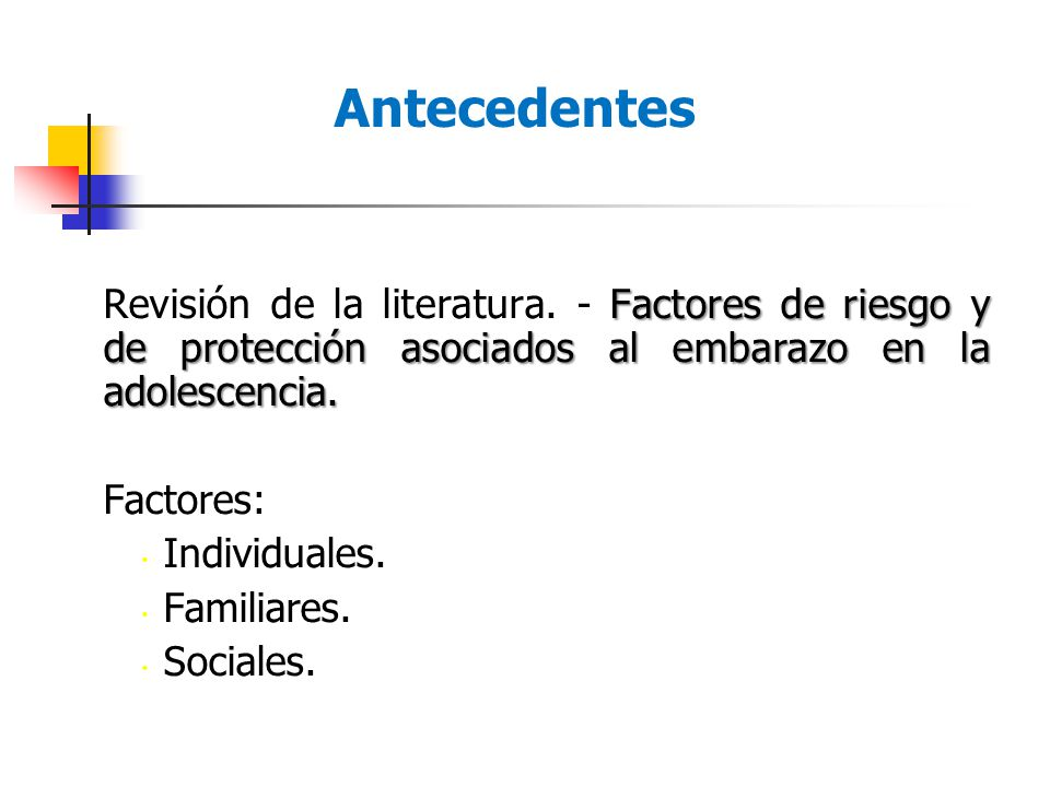 Factores de riesgo y de protección asociados al embarazo en la adolescencia. Revisión de la literatura. - Factores de riesgo y de protección asociados